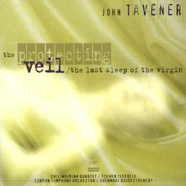 The Last Sleep Of The Virgin/The Protecting Veil 2003 Chilingirian Quartet