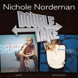 Double Take - Nichole Nordeman 2006 Nichole Nordeman
