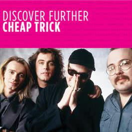 Discover Further 2010 Cheap Trick