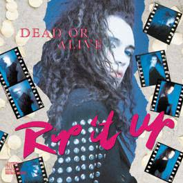 Rip It Up 1990 Dead Or Alive