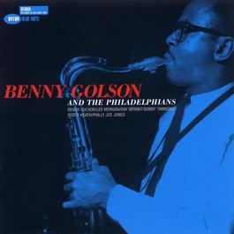 Benny Golson And The Philadelphians 2004 Benny Golson