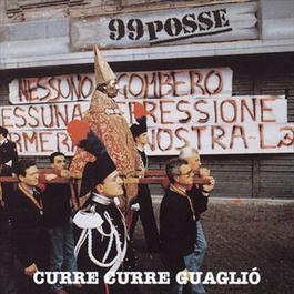 Curre curre guagliò 2012 99 Posse