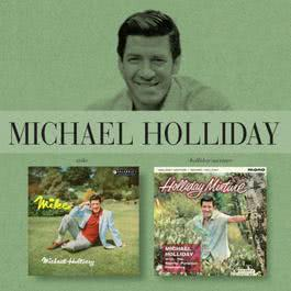 Mike!/Holliday Mixture 2007 Michael Holliday