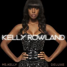 Ms. Kelly: Deluxe Edition 2010 Kelly Rowland