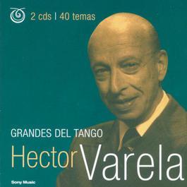 Grandes Del Tango 2003 Hector Varela