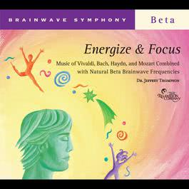 Brainwave Symphony: Energize and Focus 2010 Dr. Jeffrey Thompson