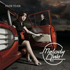 Fever Fever 2007 Melody Club