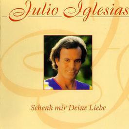 Schenk Mir Deine Liebe 1992 Julio Iglesias