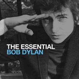 The Essential Bob Dylan 2012 Bob Dylan