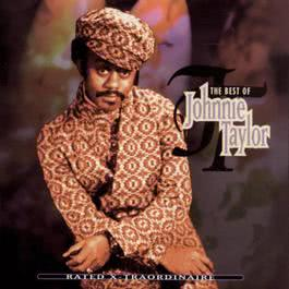 Rated X-Traordinaire: The Best of Johnnie Taylor 1996 Johnnie Taylor