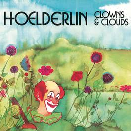 Clowns And Clouds 2007 Hoelderlin
