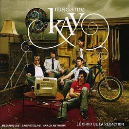 Le choix de la rédaction 2006 Madame Kay