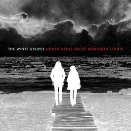 Under Great White Northern Lights 2010 The White Stripes