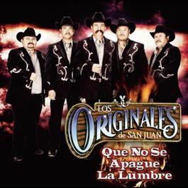 Que No Se Apague La Lumbre 2012 Los Originales De San Juan