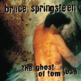 The Ghost Of Tom Joad 1995 Bruce Springsteen