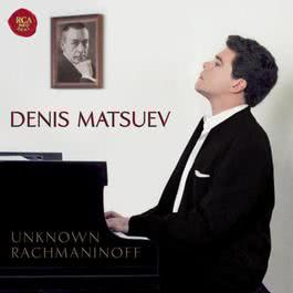 Unknown Rachmaninoff 2008 Denis Matsuev