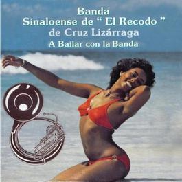 A Bailar con la Banda 2012 Banda Sinaloense El Recodo De Cruz Lizarraga