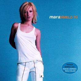 Dimelo tu (con Pancho Cespedes) 2003 Mara