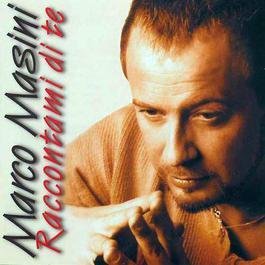 Raccontami Di Te 2001 Marco Masini