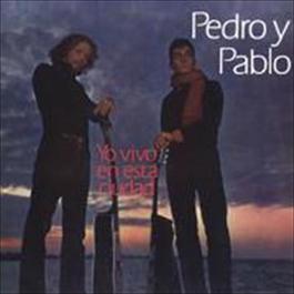 Yo Vivo en Esta Ciudad 2009 Pedro Y Pablo