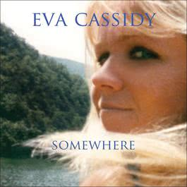 Somewhere 2015 Eva Cassidy