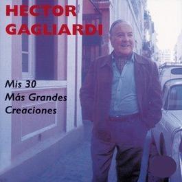 Mis 30 Mas Grandes Creaciones 2000 Héctor Gagliardi