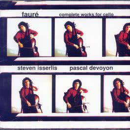 Faure: Complete Works For Cello 1995 Steven Isserlis