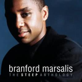 The Steep Anthology 2004 Branford Marsalis