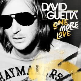 One More Love 2010 David Guetta; Kelly Rowland