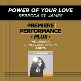 Premiere Performance Plus: Power Of Your Love 2009 Rebecca St. James