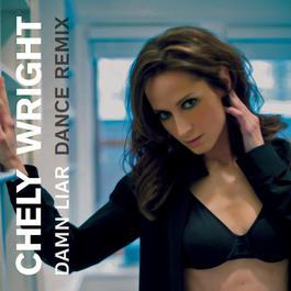 Damn Liar (The Remixes) - EP 2011 Chely Wright