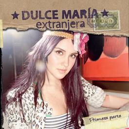 Extranjera - Primera Parte 2011 Dulce Maria