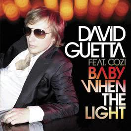 Baby When The Light (feat. Cozi) 2007 David Guetta