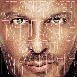 Music Saved My Life 2012 Jean-Roch
