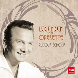 Legenden der Operette: Rudolf Schock 2006 Rudolf Schock