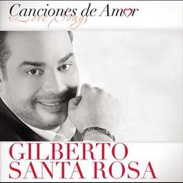 Canciones De Amor 2012 Gilberto Santa Rosa