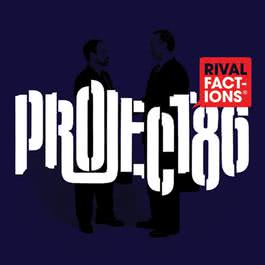 Rival Factions 2007 Project 86