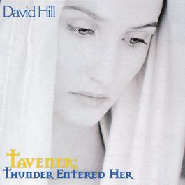 Tavener: Thunder entered her 2005 David Hill