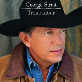 Troubadour 2008 George Strait
