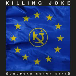European Super State 2011 Killing Joke