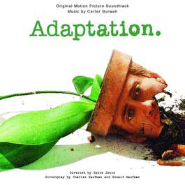 Adaptation: Original Soundtrack 2008 Carter Burwell