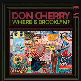 Where Is Brooklyn 2005 Don Cherry