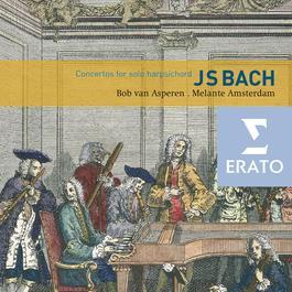 Bach: Harpsichord Concertos, BWV 1052-1059 2008 Bob Van Asperen`