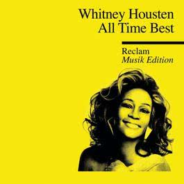 All Time Best – Reclam Musik Edition 10 2011 Whitney Houston