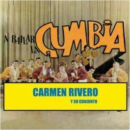 A Bailar La Cumbia 2012 Carmen Rivero Y Su Conjunto