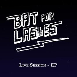 Live Session - EP 2008 Bat For Lashes