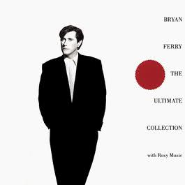 Bryan Ferry - The Ultimate Collection 2006 Bryan Ferry