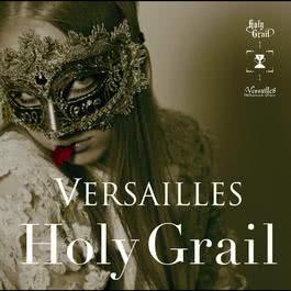 Holy Grail 2011 Versailles