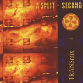 Transmix 2001 A Split Second