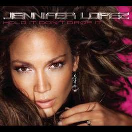 Hold It Don't Drop It 2016 Jennifer Lopez